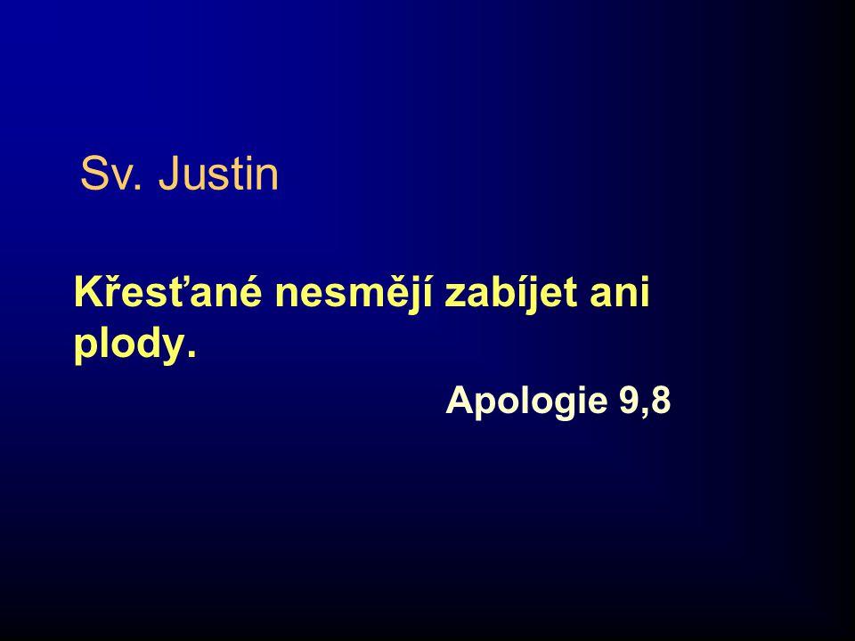 Křesťané nesmějí zabíjet ani plody. Apologie 9,8