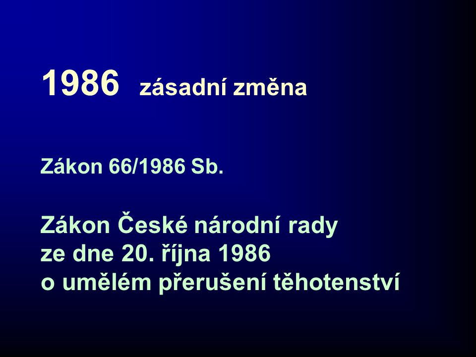 1986 zásadní změna Zákon 66/1986 Sb. Zákon České národní rady ze dne 20.