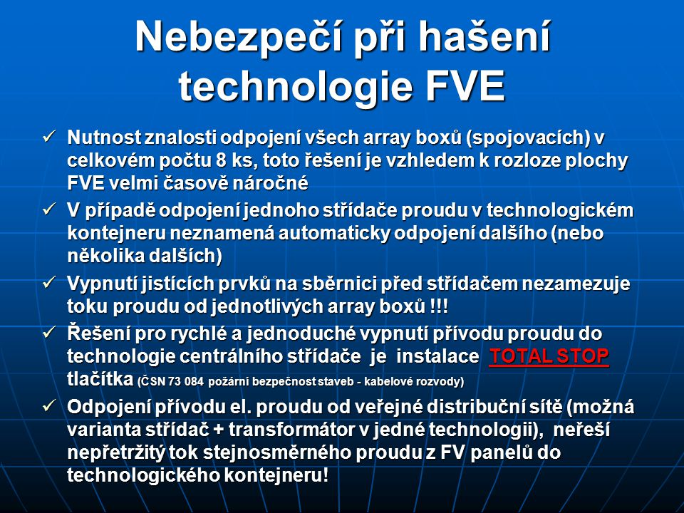 Nebezpečí při hašení technologie FVE