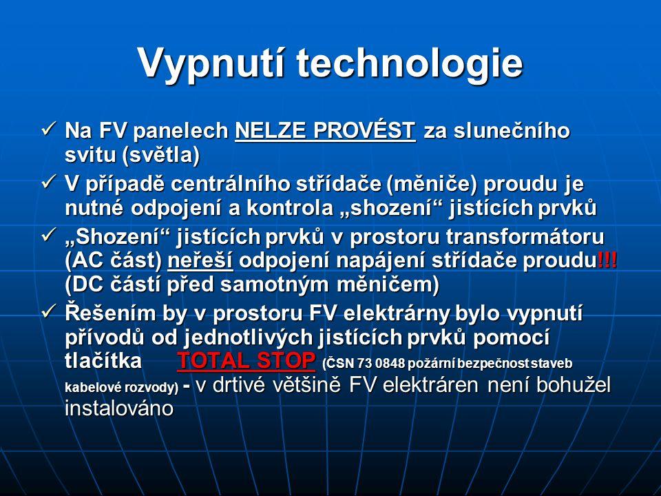 Vypnutí technologie Na FV panelech NELZE PROVÉST za slunečního svitu (světla)