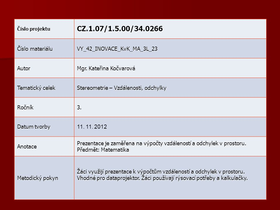 CZ.1.07/1.5.00/34.0266 Číslo materiálu VY_42_INOVACE_KvK_MA_3L_23