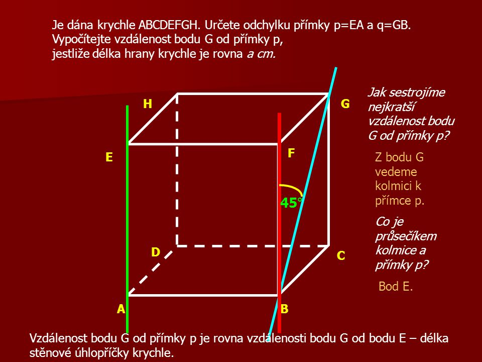 45° Je dána krychle ABCDEFGH. Určete odchylku přímky p=EA a q=GB.