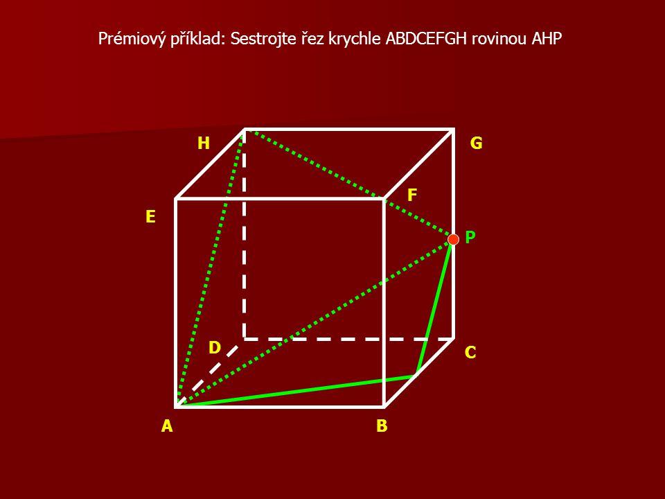 Prémiový příklad: Sestrojte řez krychle ABDCEFGH rovinou AHP