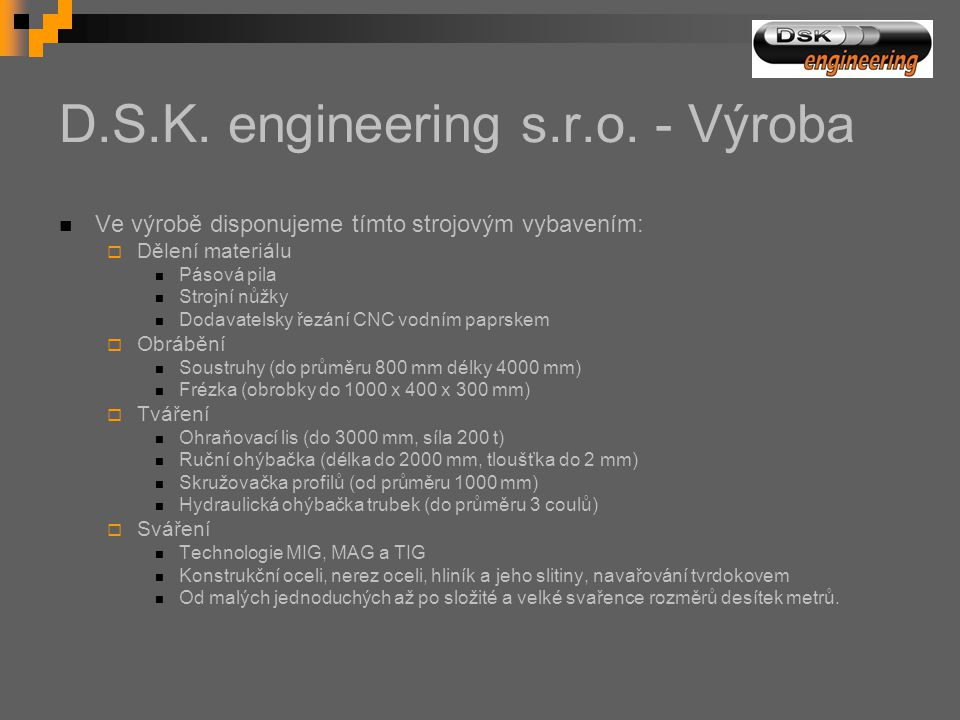 D.S.K. engineering s.r.o. - Výroba