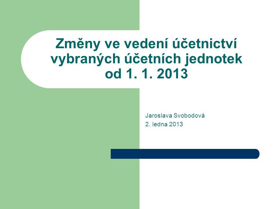 Změny ve vedení účetnictví vybraných účetních jednotek od 1. 1. 2013