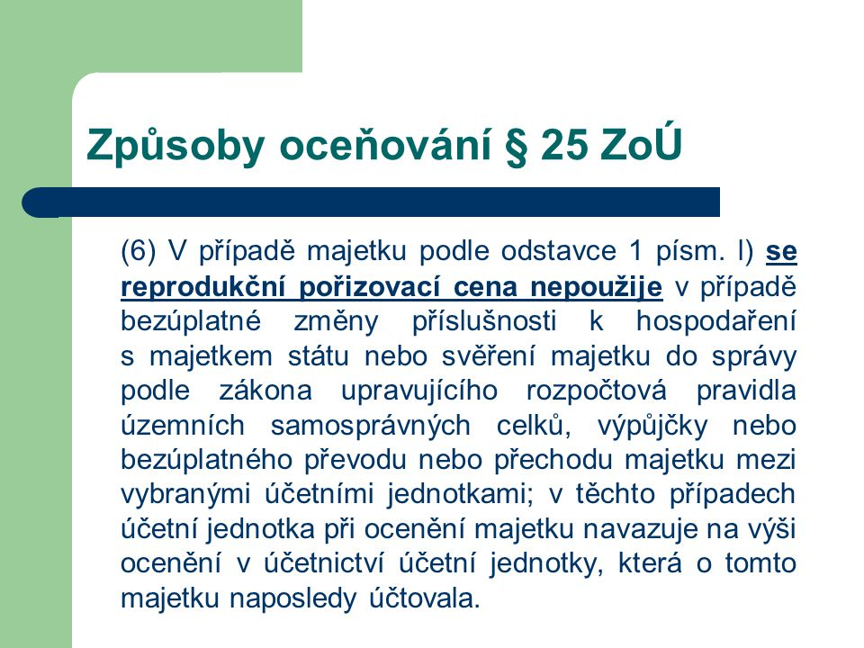 Způsoby oceňování § 25 ZoÚ