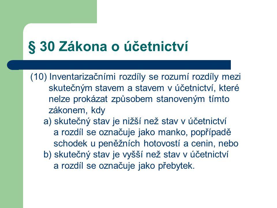 § 30 Zákona o účetnictví skutečným stavem a stavem v účetnictví, které