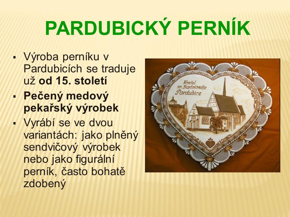 PARDUBICKÝ PERNÍK Výroba perníku v Pardubicích se traduje už od 15. století. Pečený medový pekařský výrobek.