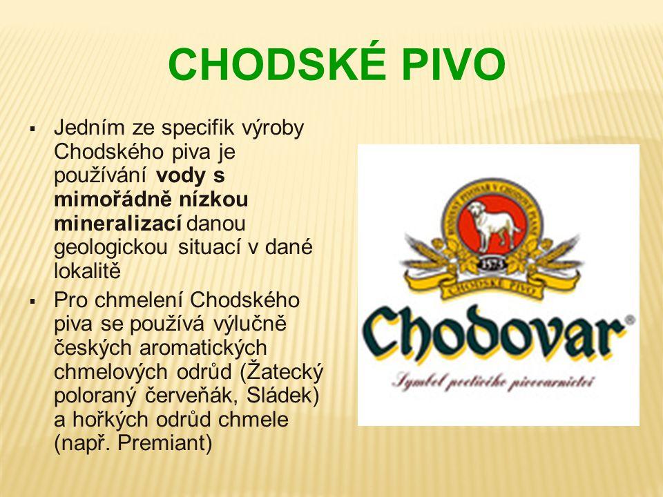 CHODSKÉ PIVO Jedním ze specifik výroby Chodského piva je používání vody s mimořádně nízkou mineralizací danou geologickou situací v dané lokalitě.