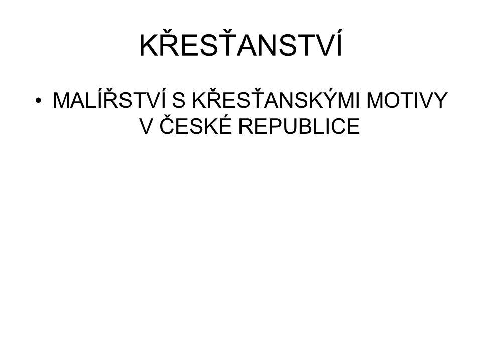 MALÍŘSTVÍ S KŘESŤANSKÝMI MOTIVY V ČESKÉ REPUBLICE