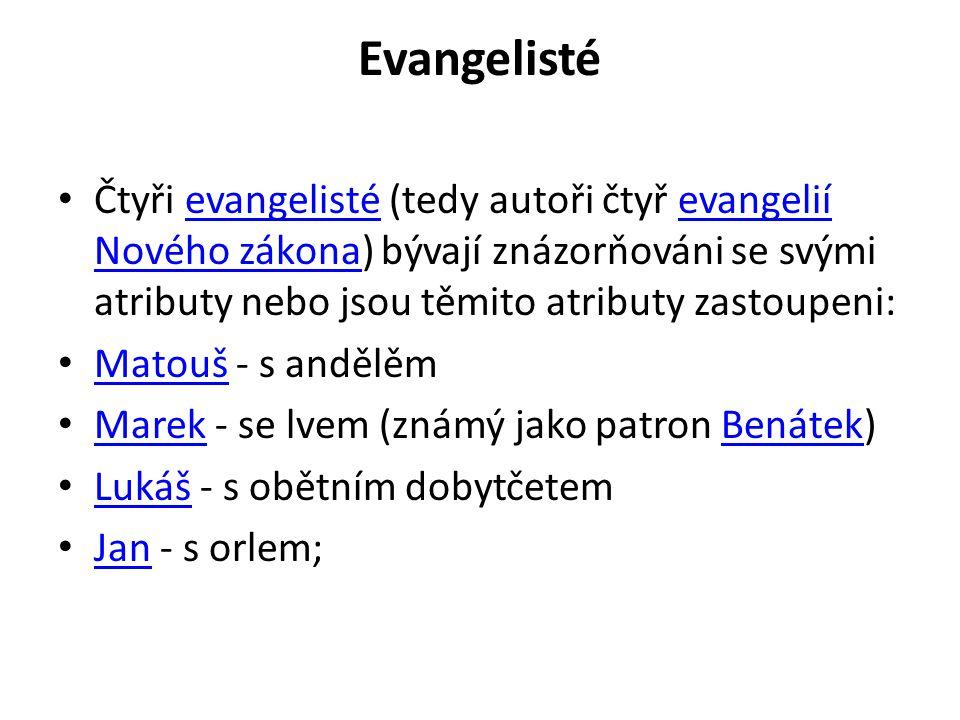Evangelisté Čtyři evangelisté (tedy autoři čtyř evangelií Nového zákona) bývají znázorňováni se svými atributy nebo jsou těmito atributy zastoupeni: