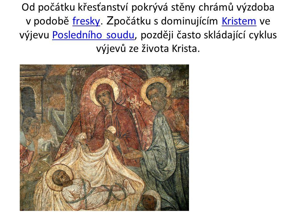 Od počátku křesťanství pokrývá stěny chrámů výzdoba v podobě fresky