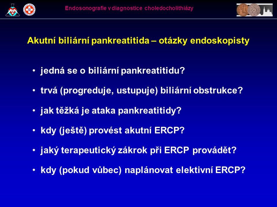 Akutní biliární pankreatitida – otázky endoskopisty