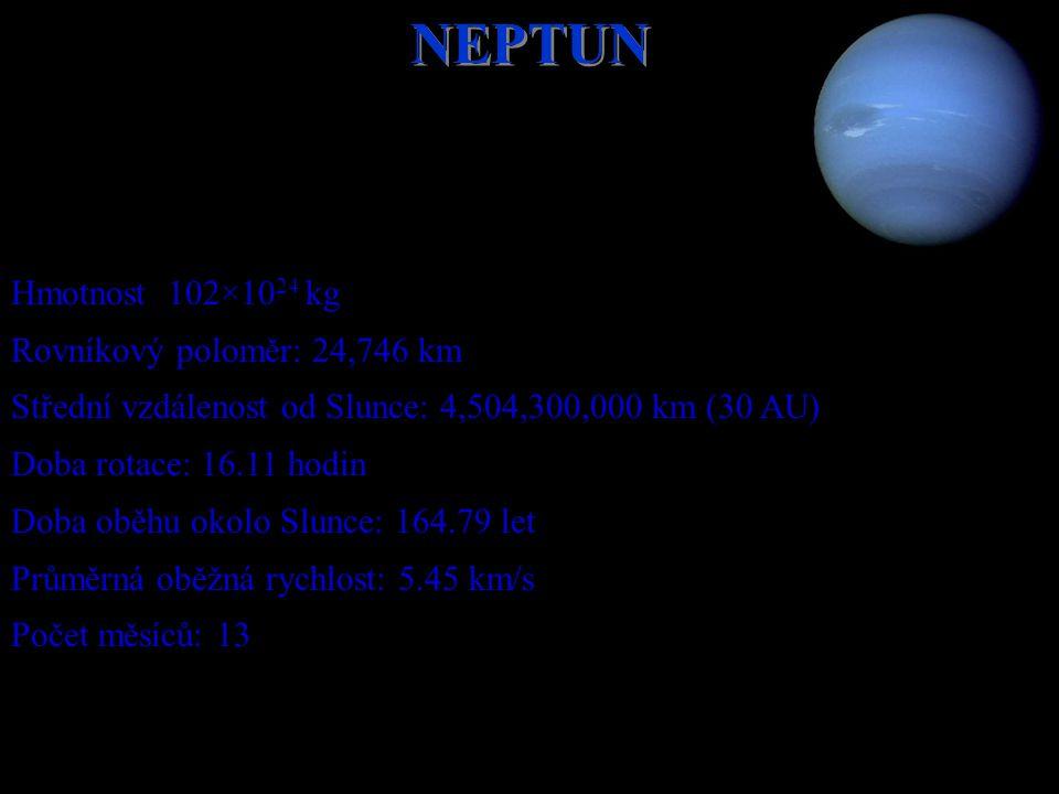 NEPTUN Hmotnost 102×1024 kg Rovníkový poloměr: 24,746 km