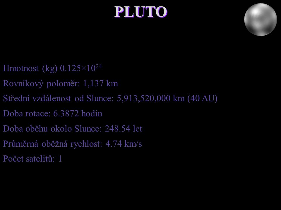 PLUTO Hmotnost (kg) 0.125×1024 Rovníkový poloměr: 1,137 km