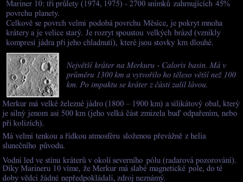 Mariner 10: tři průlety (1974, 1975) - 2700 snímků zahrnujících 45% povrchu planety.