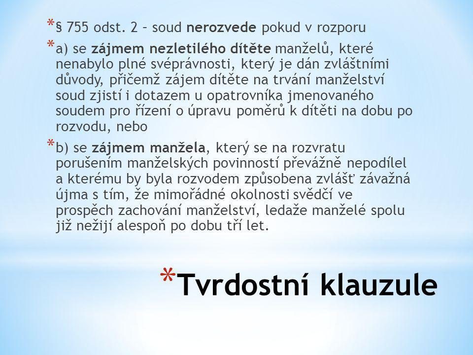 Tvrdostní klauzule § 755 odst. 2 – soud nerozvede pokud v rozporu