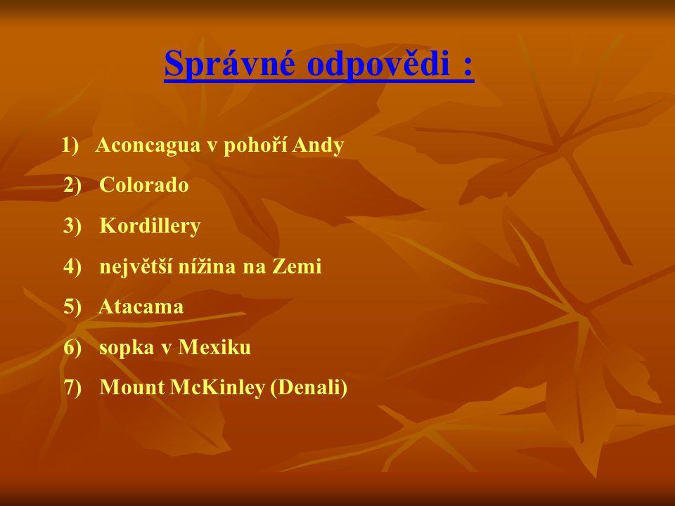 Správné odpovědi : 2) Colorado 3) Kordillery