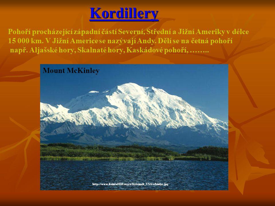 Kordillery Pohoří procházející západní částí Severní, Střední a Jižní Ameriky v délce.