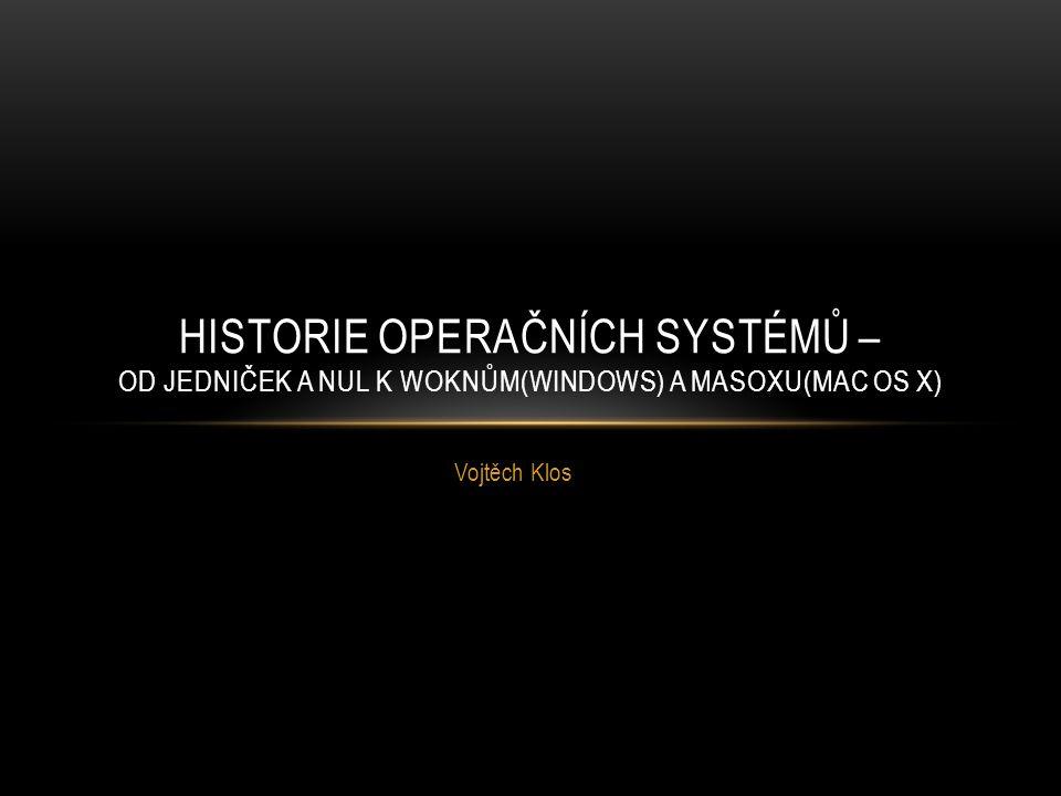 Historie operačních systémů – od jedniček a nul k woknům(Windows) a masoxu(Mac OS X)