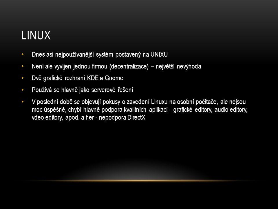 linux Dnes asi nejpoužívanější systém postavený na UNIXU
