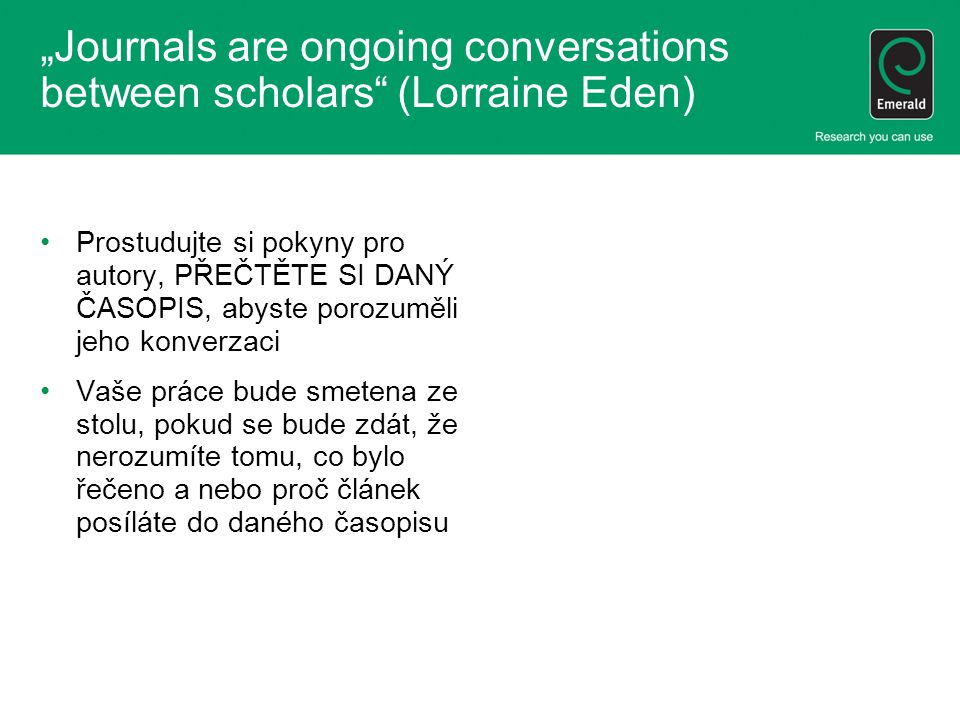 """Journals are ongoing conversations between scholars (Lorraine Eden)"