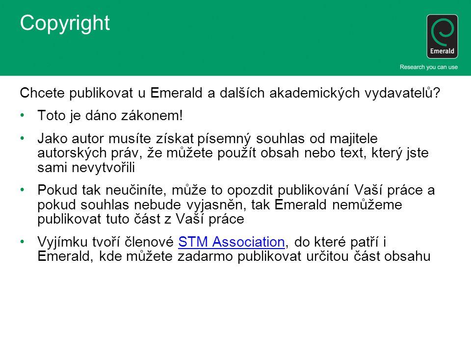 Copyright Chcete publikovat u Emerald a dalších akademických vydavatelů Toto je dáno zákonem!