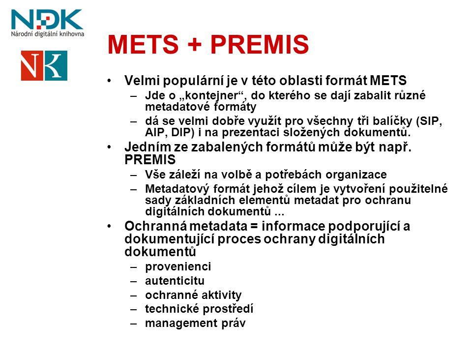 METS + PREMIS Velmi populární je v této oblasti formát METS