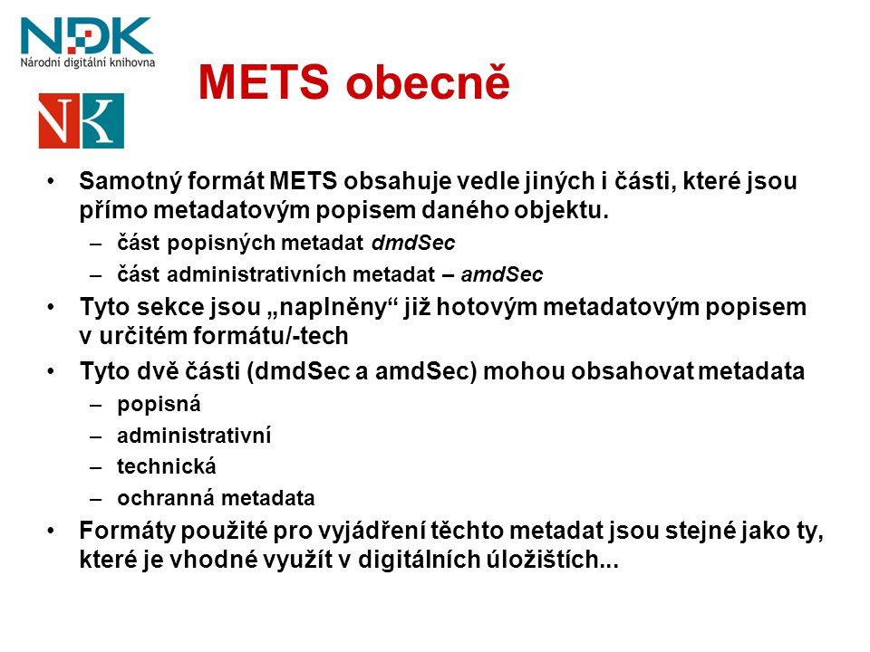 METS obecně Samotný formát METS obsahuje vedle jiných i části, které jsou přímo metadatovým popisem daného objektu.