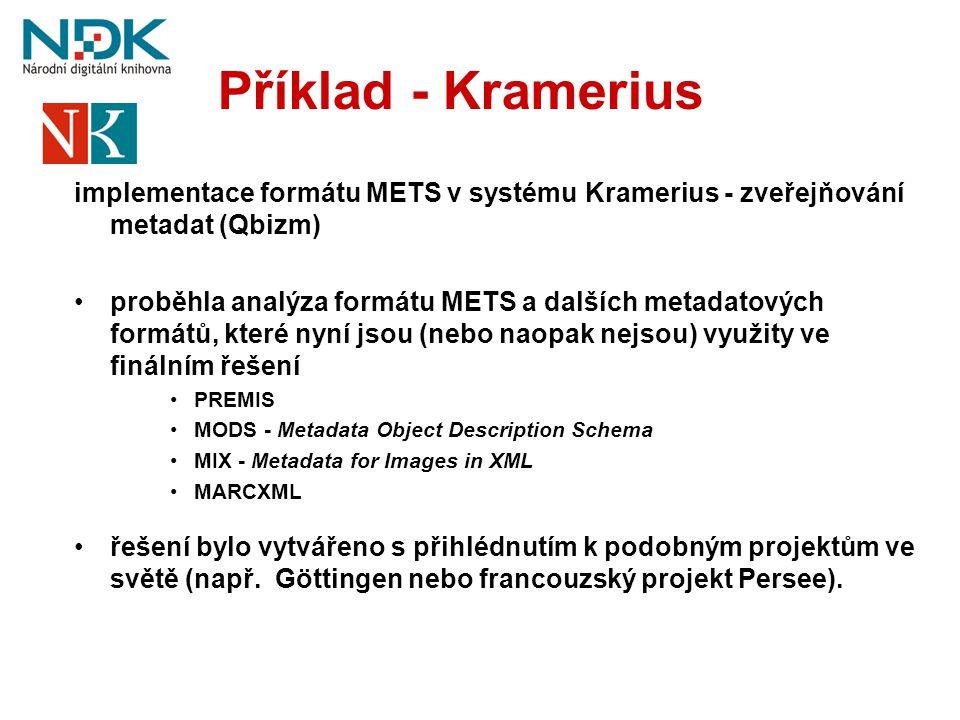 Příklad - Kramerius implementace formátu METS v systému Kramerius - zveřejňování metadat (Qbizm)
