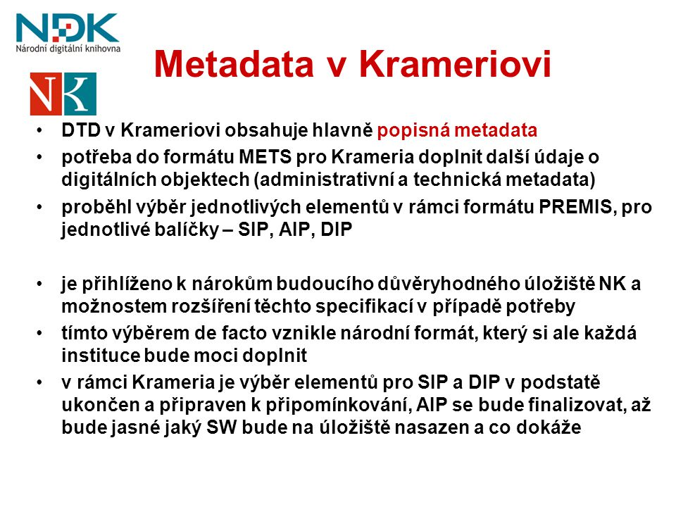 Metadata v Krameriovi DTD v Krameriovi obsahuje hlavně popisná metadata.