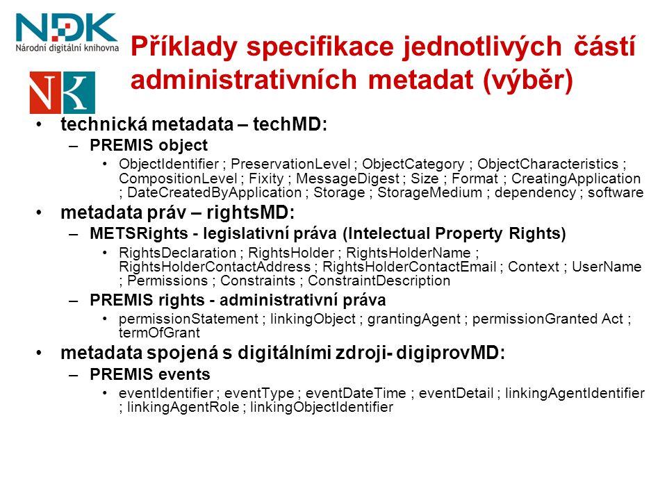 Příklady specifikace jednotlivých částí administrativních metadat (výběr)