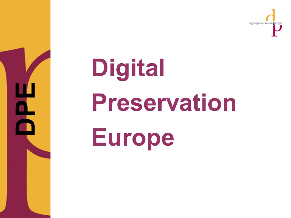 Digital Preservation Europe DPE