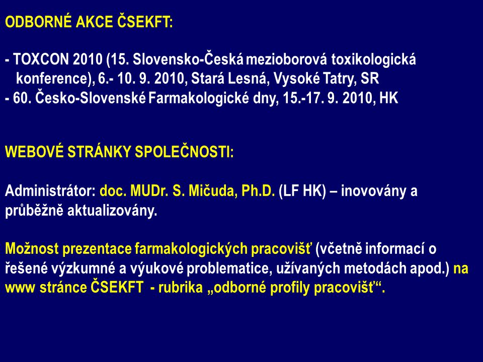 ODBORNÉ AKCE ČSEKFT: - TOXCON 2010 (15. Slovensko-Česká mezioborová toxikologická. konference), 6.- 10. 9. 2010, Stará Lesná, Vysoké Tatry, SR.