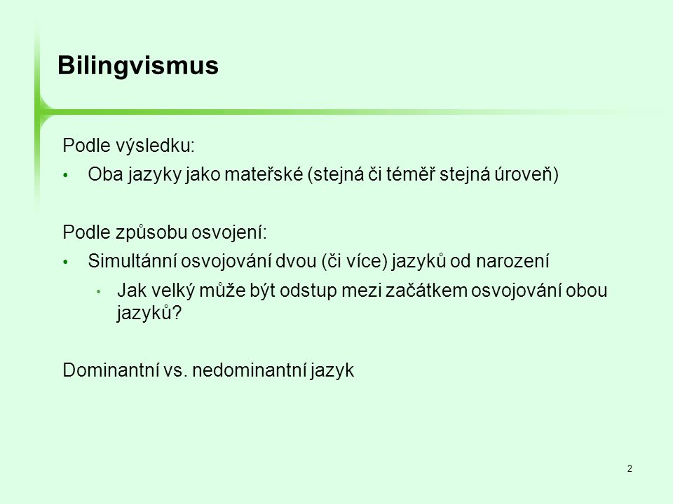 Bilingvismus Podle výsledku: