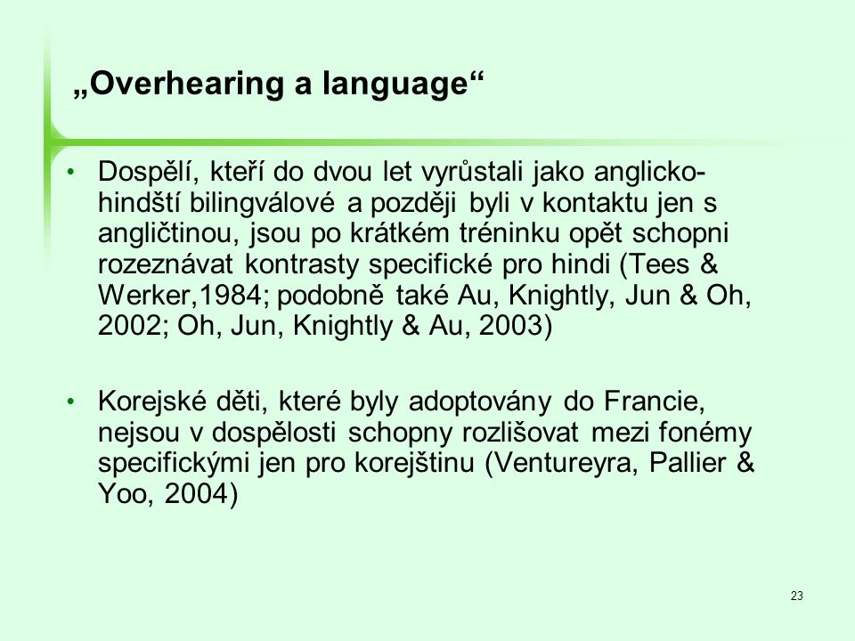 """Overhearing a language"