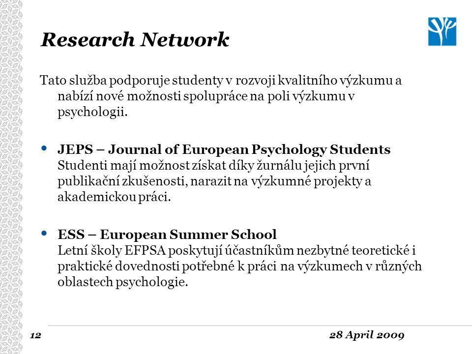 Research Network Tato služba podporuje studenty v rozvoji kvalitního výzkumu a nabízí nové možnosti spolupráce na poli výzkumu v psychologii.