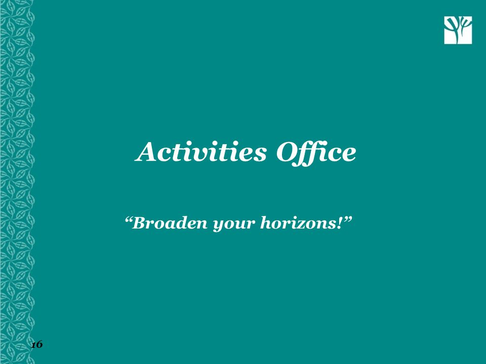 Activities Office Broaden your horizons! www.efpsa.org www.efpsa.org