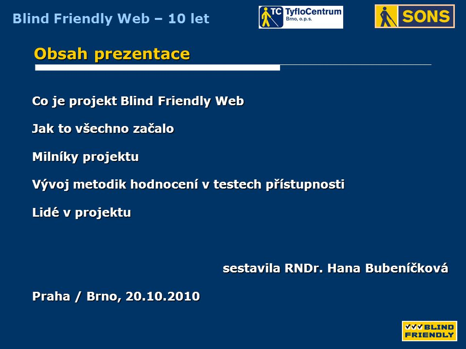 Obsah prezentace Co je projekt Blind Friendly Web