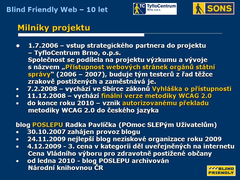 Milníky projektu • 1.7.2006 – vstup strategického partnera do projektu