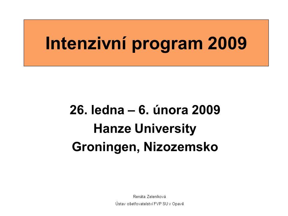 26. ledna – 6. února 2009 Hanze University Groningen, Nizozemsko