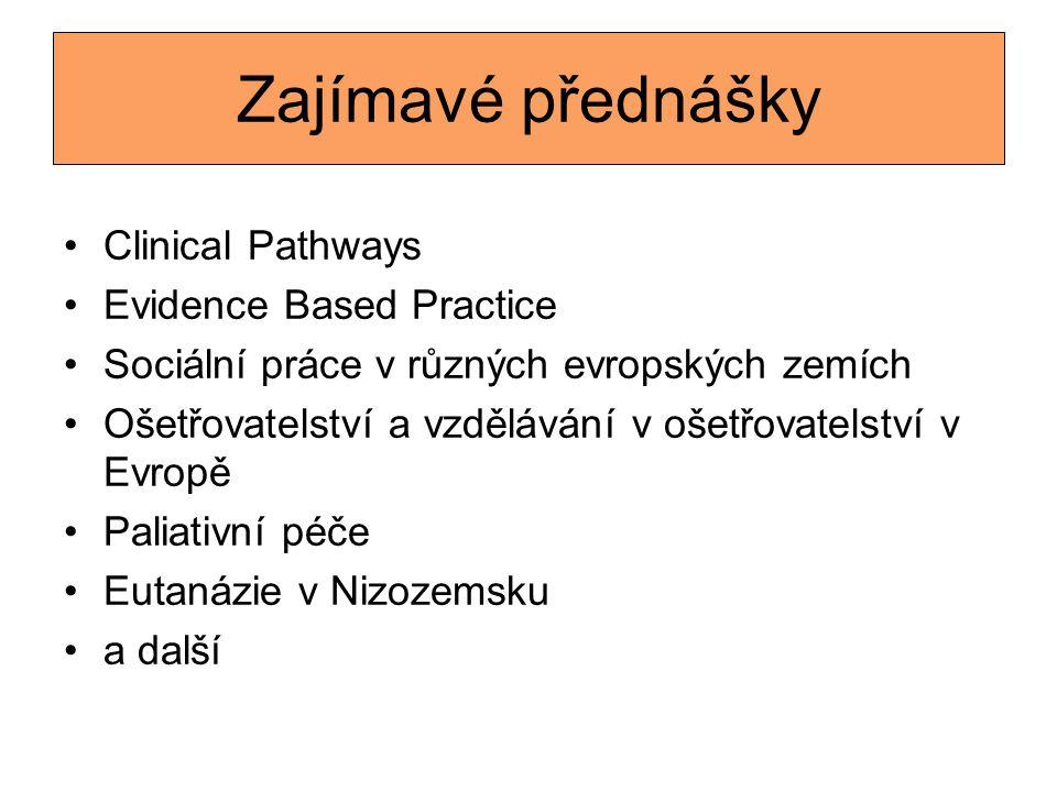 Zajímavé přednášky Clinical Pathways Evidence Based Practice