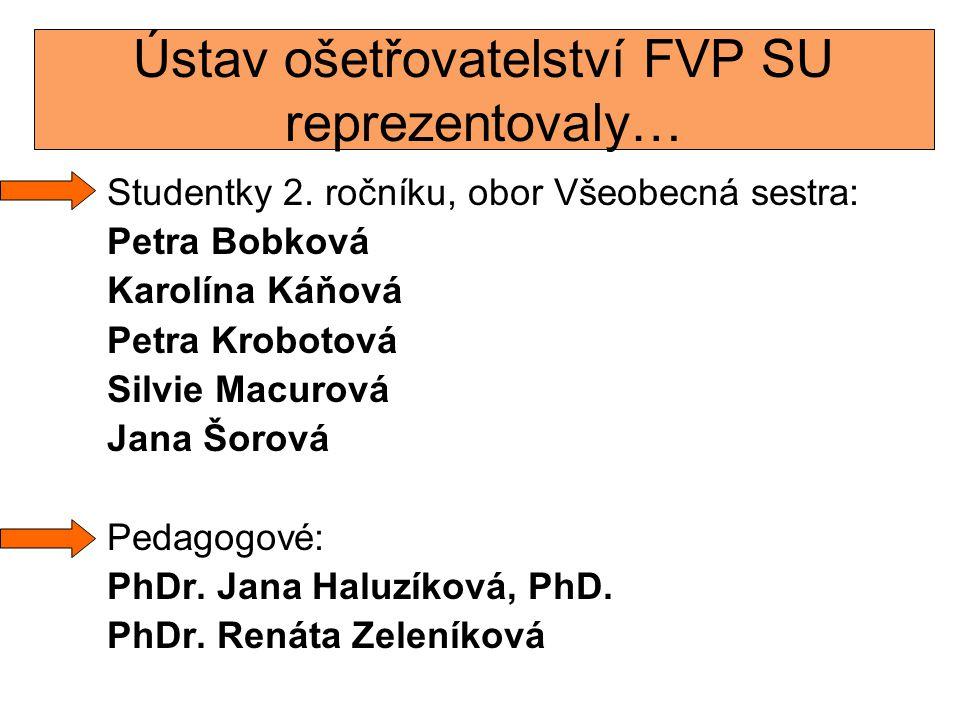 Ústav ošetřovatelství FVP SU reprezentovaly…