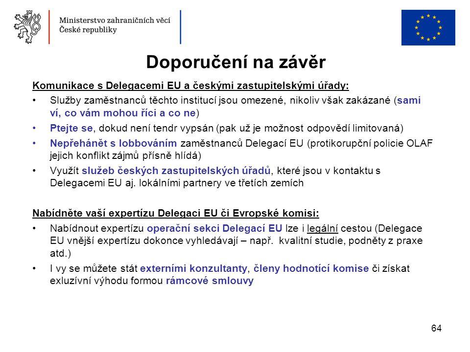 Doporučení na závěr Komunikace s Delegacemi EU a českými zastupitelskými úřady: