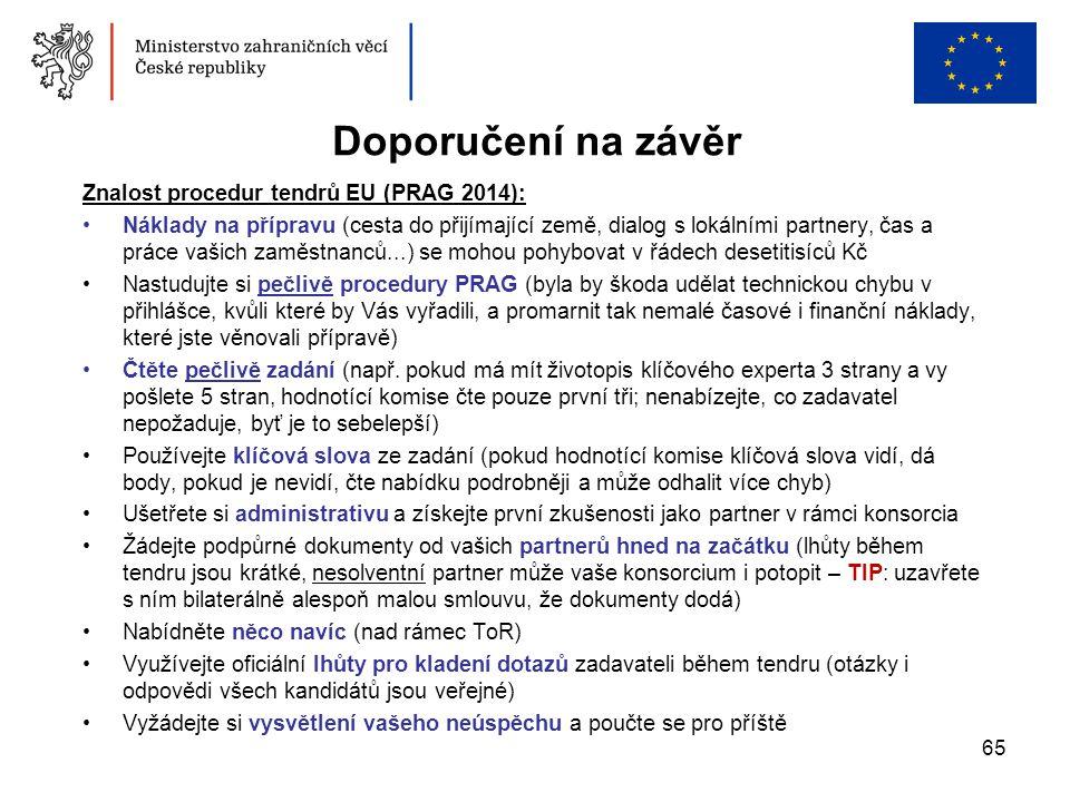 Doporučení na závěr Znalost procedur tendrů EU (PRAG 2014):