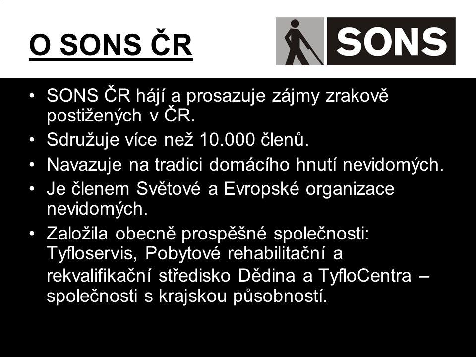 O SONS ČR SONS ČR hájí a prosazuje zájmy zrakově postižených v ČR.
