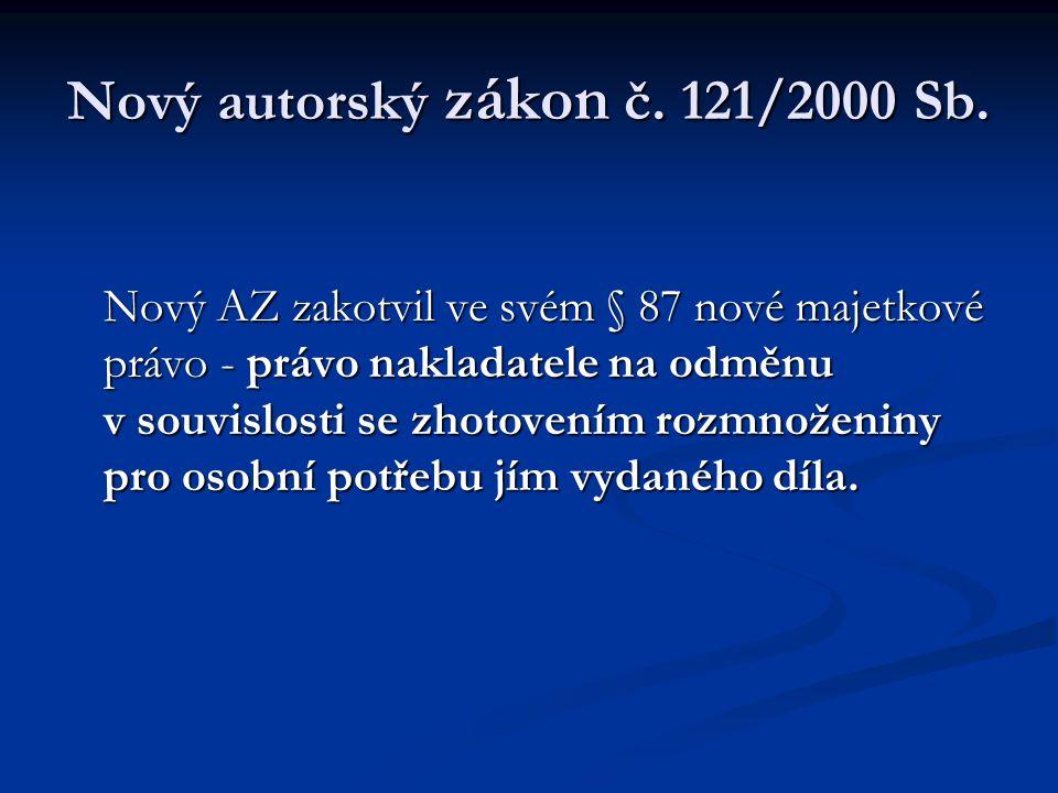 Nový autorský zákon č. 121/2000 Sb.