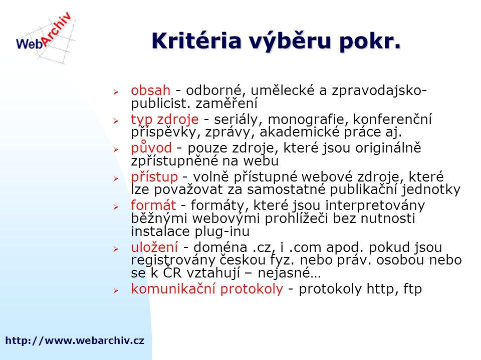 Kritéria výběru pokr. obsah - odborné, umělecké a zpravodajsko-publicist. zaměření.