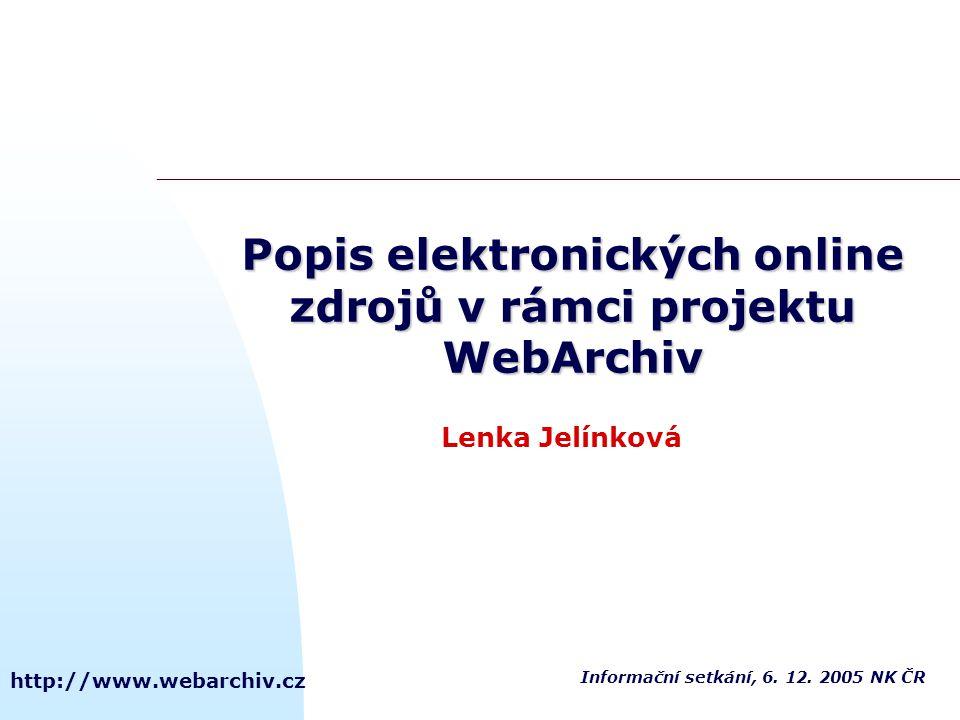 Popis elektronických online zdrojů v rámci projektu WebArchiv
