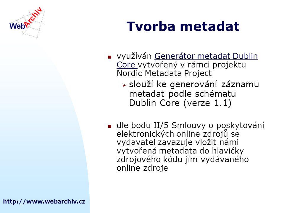 Tvorba metadat využíván Generátor metadat Dublin Core vytvořený v rámci projektu Nordic Metadata Project.